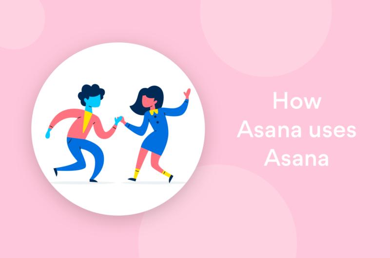 How Asana uses Asana